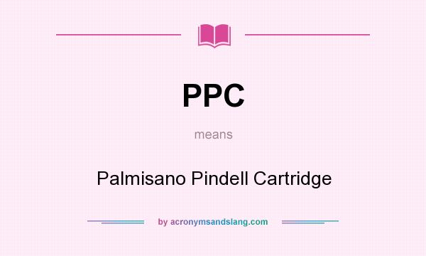 What does PPC mean? It stands for Palmisano Pindell Cartridge