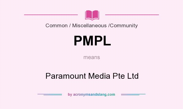 What does PMPL mean? It stands for Paramount Media Pte Ltd