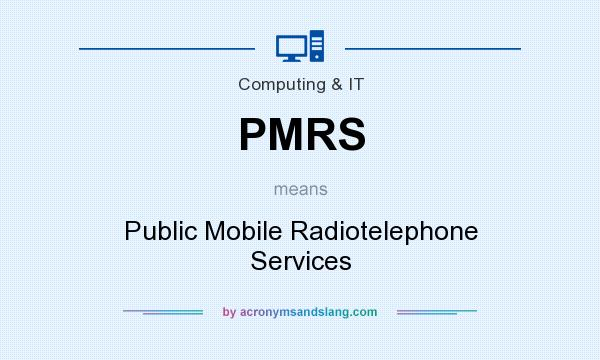 What does PMRS mean? It stands for Public Mobile Radiotelephone Services