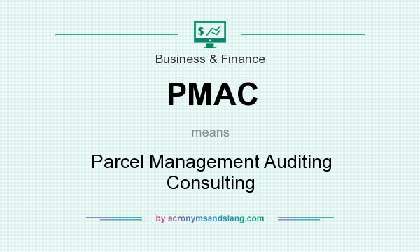 What does PMAC mean? It stands for Parcel Management Auditing Consulting