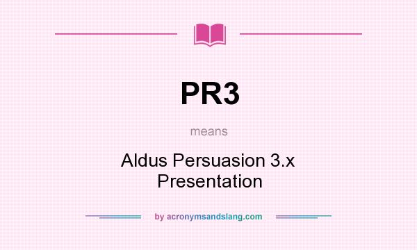 What does PR3 mean? It stands for Aldus Persuasion 3.x Presentation