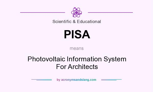 What does PISA mean? It stands for Photovoltaic Information System For Architects