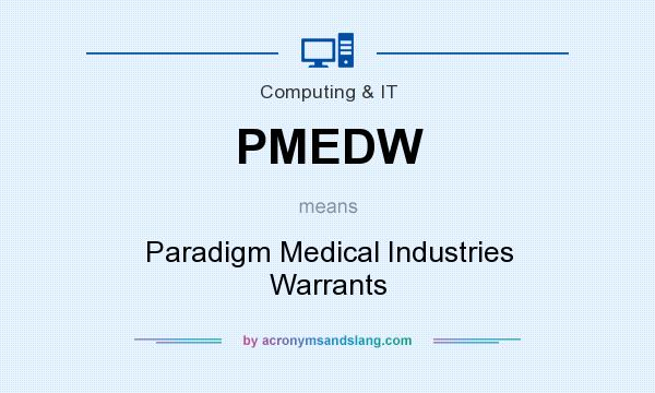 What does PMEDW mean? It stands for Paradigm Medical Industries Warrants