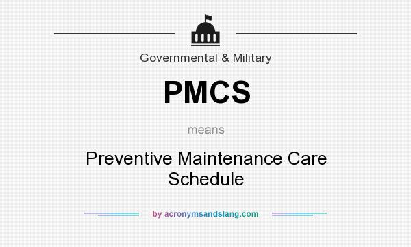 What does PMCS mean? It stands for Preventive Maintenance Care Schedule
