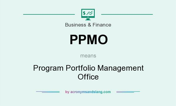 What does PPMO mean? It stands for Program Portfolio Management Office