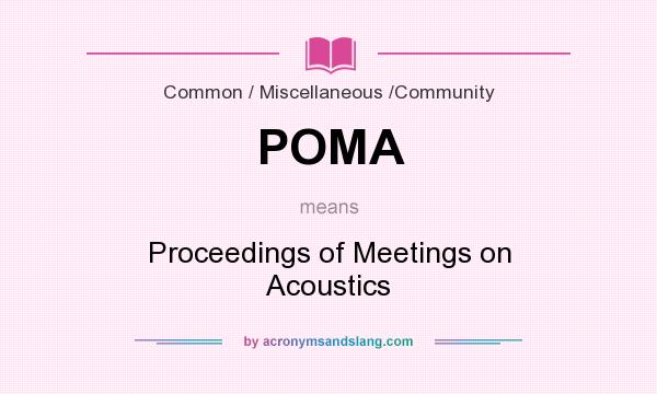 What does POMA mean? It stands for Proceedings of Meetings on Acoustics