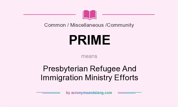 What does PRIME mean? It stands for Presbyterian Refugee And Immigration Ministry Efforts