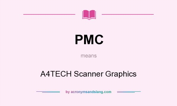 What does PMC mean? It stands for A4TECH Scanner Graphics