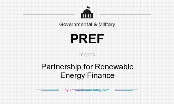 What does PREF mean? It stands for Partnership for Renewable Energy Finance