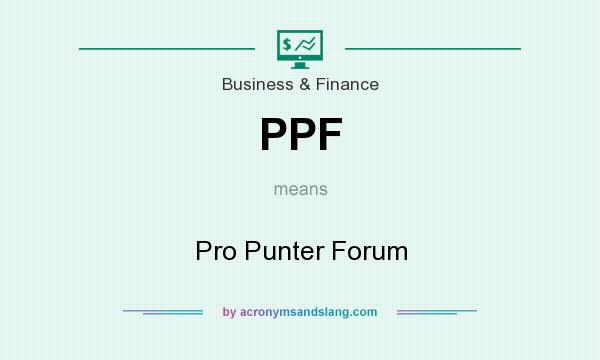 What does PPF mean? It stands for Pro Punter Forum