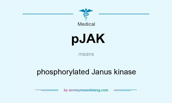 What does pJAK mean? It stands for phosphorylated Janus kinase