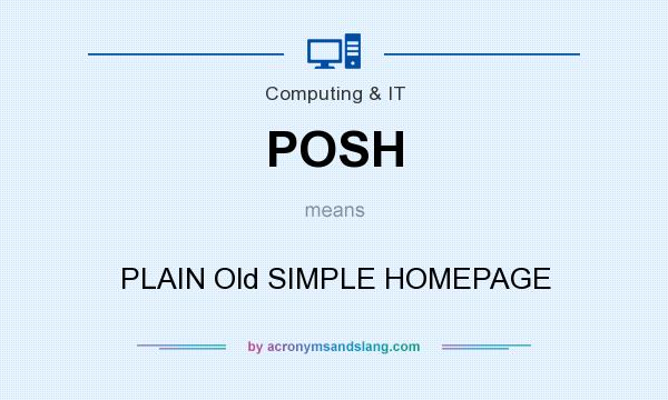 What does POSH mean? It stands for PLAIN Old SIMPLE HOMEPAGE