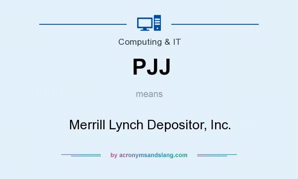 What does PJJ mean? It stands for Merrill Lynch Depositor, Inc.