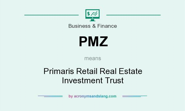 What does PMZ mean? It stands for Primaris Retail Real Estate Investment Trust