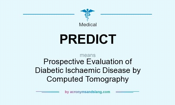 What does PREDICT mean? It stands for Prospective Evaluation of Diabetic Ischaemic Disease by Computed Tomography