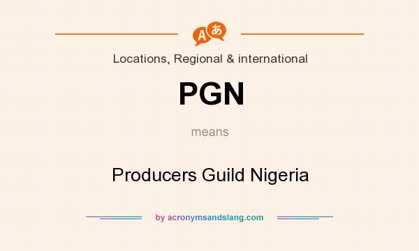 What does PGN mean? It stands for Producers Guild Nigeria