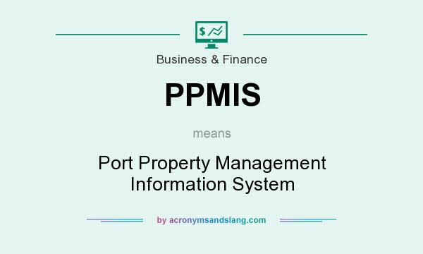 What does PPMIS mean? It stands for Port Property Management Information System
