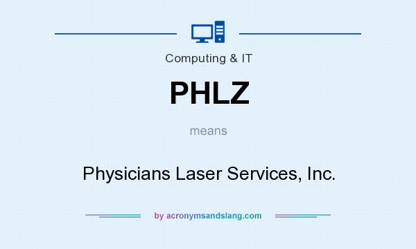 What does PHLZ mean? It stands for Physicians Laser Services, Inc.
