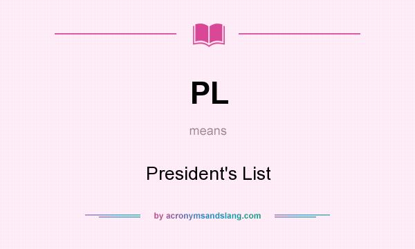 What does PL mean? It stands for President`s List