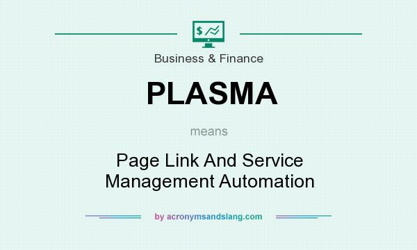 What does PLASMA mean? It stands for Page Link And Service Management Automation