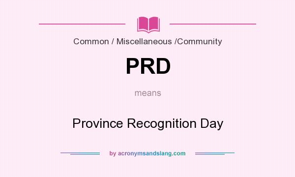 What does PRD mean? It stands for Province Recognition Day