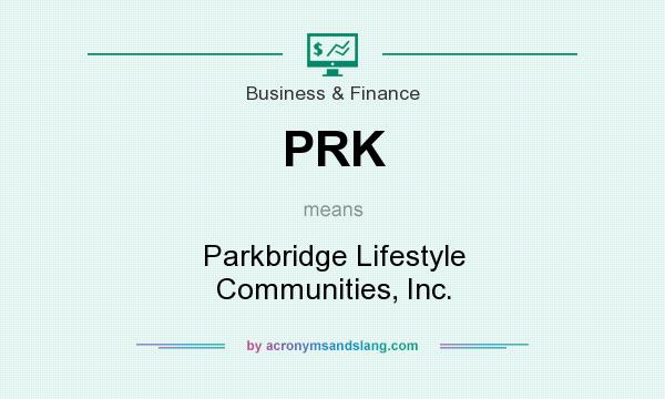What does PRK mean? It stands for Parkbridge Lifestyle Communities, Inc.
