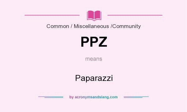 What does PPZ mean? It stands for Paparazzi