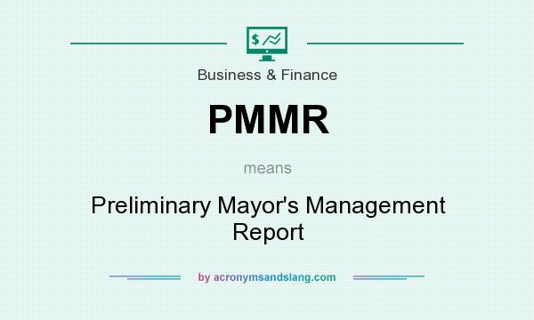 What does PMMR mean? It stands for Preliminary Mayor`s Management Report