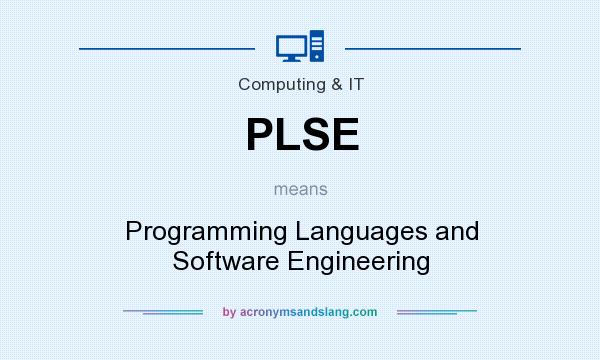 What does PLSE mean? It stands for Programming Languages and Software Engineering