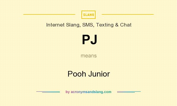 What does PJ mean? It stands for Pooh Junior