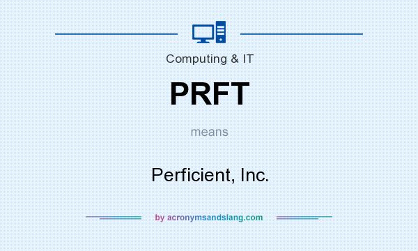 What does PRFT mean? It stands for Perficient, Inc.