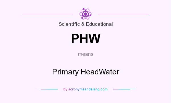 What does PHW mean? It stands for Primary HeadWater