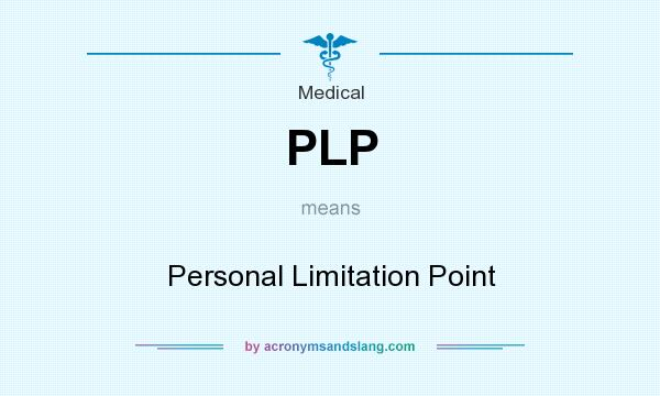What does PLP mean? It stands for Personal Limitation Point