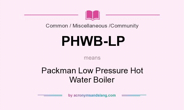 What does PHWB-LP mean? It stands for Packman Low Pressure Hot Water Boiler