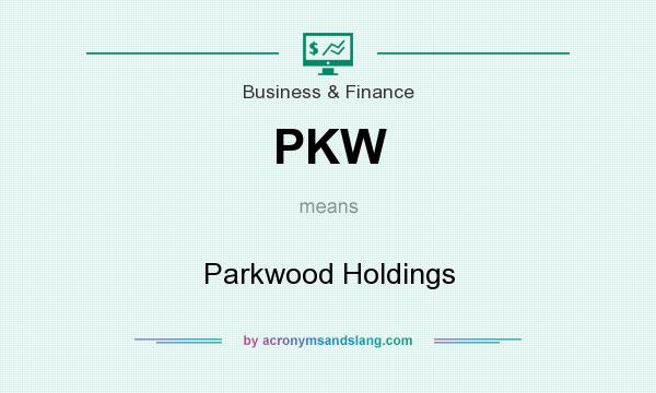 What does PKW mean? It stands for Parkwood Holdings