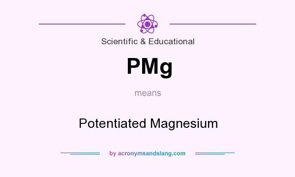 What does PMg mean? It stands for Potentiated Magnesium