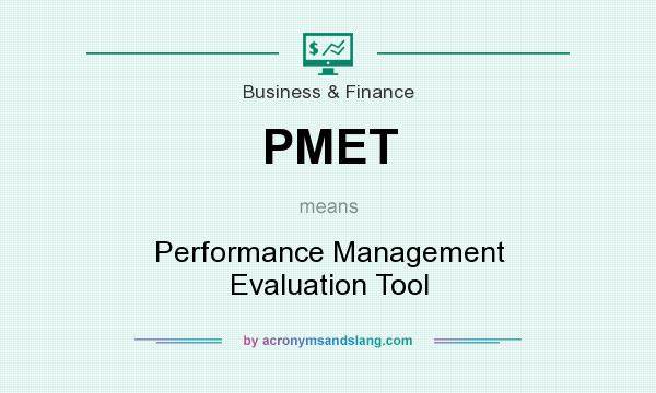 What does PMET mean? It stands for Performance Management Evaluation Tool
