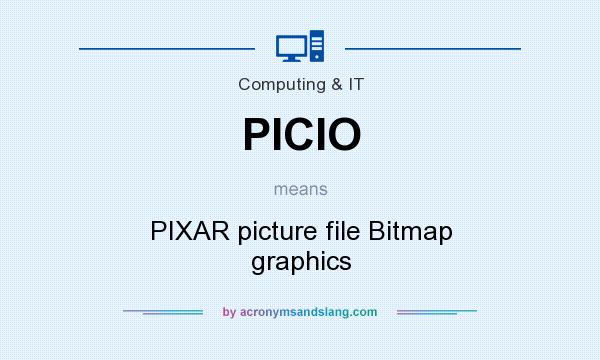 What does PICIO mean? It stands for PIXAR picture file Bitmap graphics