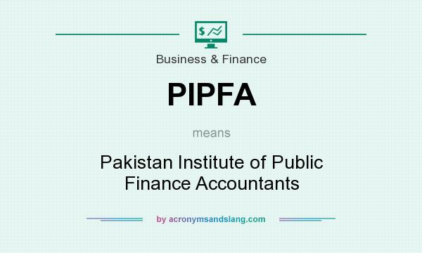 What does PIPFA mean? It stands for Pakistan Institute of Public Finance Accountants