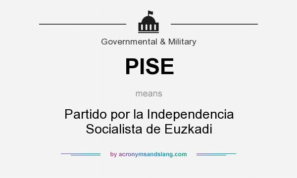What does PISE mean? It stands for Partido por la Independencia Socialista de Euzkadi