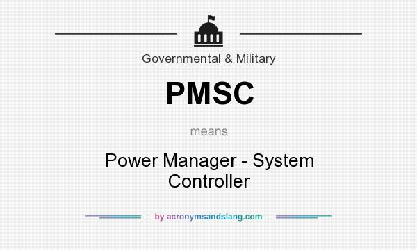 What does PMSC mean? It stands for Power Manager - System Controller