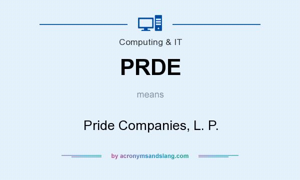 What does PRDE mean? It stands for Pride Companies, L. P.