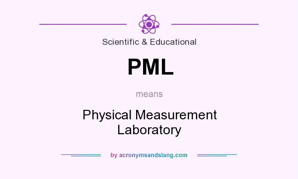 What does PML mean? It stands for Physical Measurement Laboratory