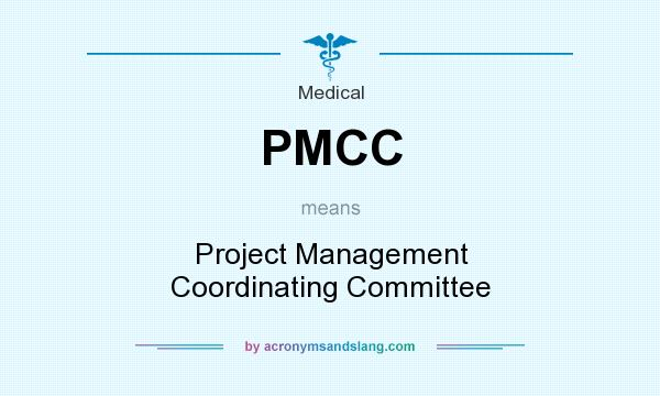 What does PMCC mean? It stands for Project Management Coordinating Committee