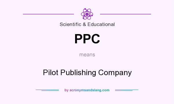 What does PPC mean? It stands for Pilot Publishing Company