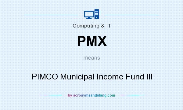 What does PMX mean? It stands for PIMCO Municipal Income Fund III