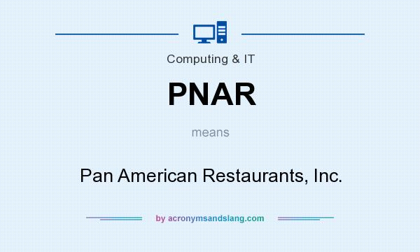 What does PNAR mean? It stands for Pan American Restaurants, Inc.