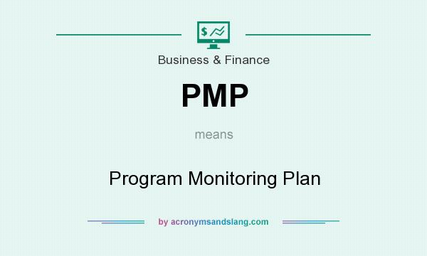 What does PMP mean? It stands for Program Monitoring Plan