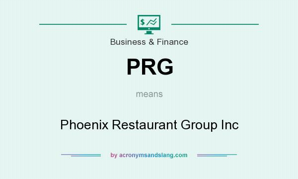 What does PRG mean? It stands for Phoenix Restaurant Group Inc