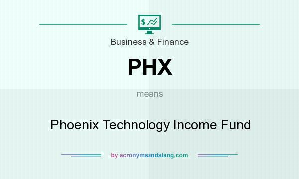 What does PHX mean? It stands for Phoenix Technology Income Fund